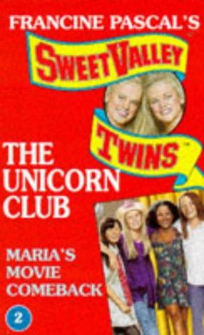 9780553409536: Maria's Movie Comeback (Sweet Valley Twins: The Unicorn Club)