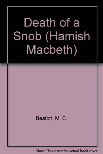Death of a Snob (Hamish Macbeth Mysteries,: M. C. Beaton