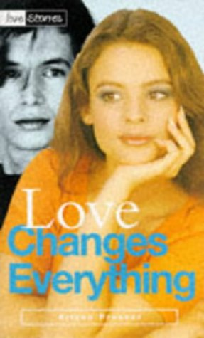 Love Changes Everything (Love Stories): Presser, Arlynn