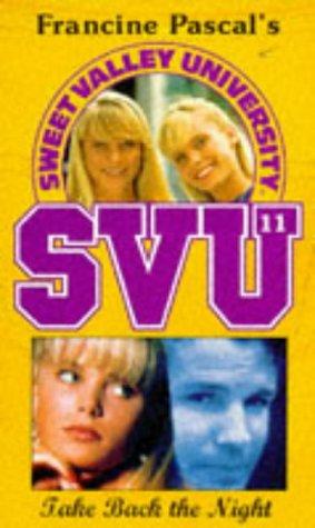 9780553409918: Take Back the Night (Sweet Valley University, #11)