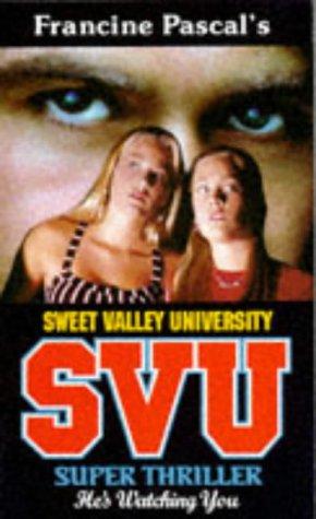 9780553409932: Super, He's Watching You (Sweet Valley University)