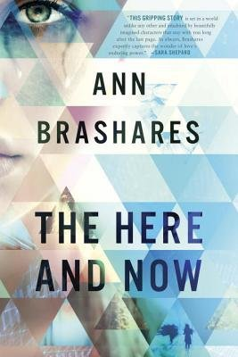 The Here and Now: Brashares, Ann