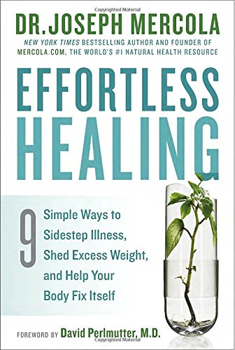 9780553417975: Effortless Healing: 9 Simple Ways to Sidestep Illness, Shed Excess Weight, and Help Your Body Fix Itself
