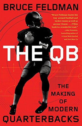 9780553418477: The QB: The Making of Modern Quarterbacks
