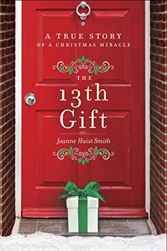 9780553418552: The 13th Gift: A True Story of a Christmas Miracle