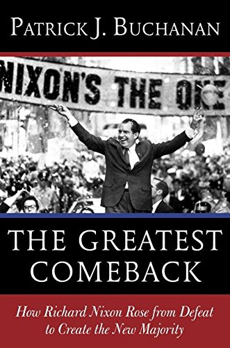 9780553418637: The Greatest Comeback: How Richard Nixon Rose from Defeat to Create the New Majority