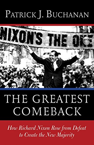 9780553418651: The Greatest Comeback: How Richard Nixon Rose from Defeat to Create the New Majority