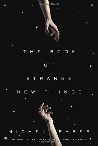 Book of strange new things: Faber, Michel