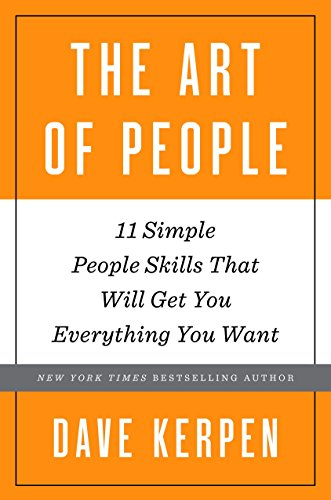 9780553419405: The Art of People: The 11 Simple People Skills That Will Get You Everything You Want