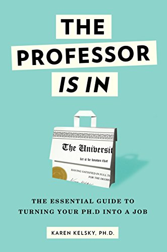 9780553419429: The Professor Is in: The Essential Guide to Turning Your Ph.D. into a Job