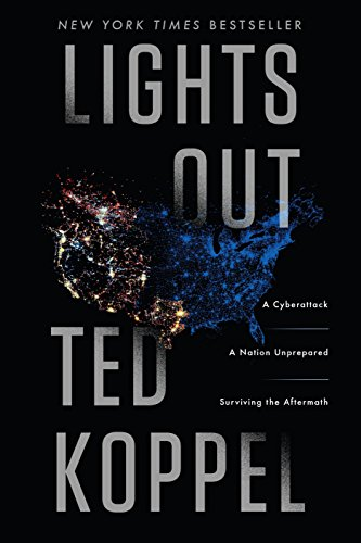 9780553419962: Lights Out: A Cyberattack, A Nation Unprepared, Surviving the Aftermath