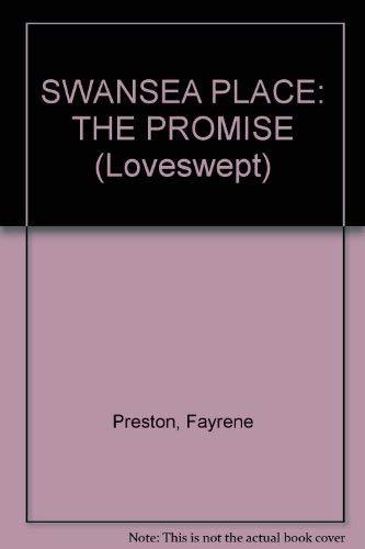 SWANSEA PLACE: THE PROMISE (Loveswept): Preston, Fayrene