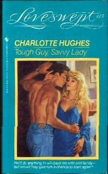 TOUGH GUY, SAVVY LADY (Loveswept): Hughes, Charlotte
