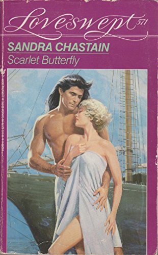 SCARLET BUTTERFLY (Loveswept) (0553442694) by Sandra Chastain
