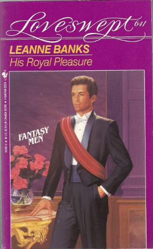 HIS ROYAL PLEASURE (Loveswept) (055344381X) by Leanne Banks