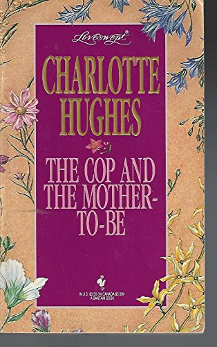 9780553443905: The Cop and the Mother-To-Be (Loveswept No 719)