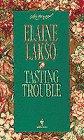 Tasting Trouble: Elaine Lakso