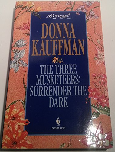 The Three Musketeers: Surrender the Dark: Kauffman, Donna