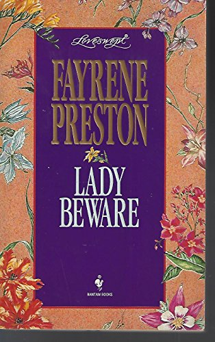 LADY BEWARE (Loveswept) (055344512X) by Preston, Fayrene