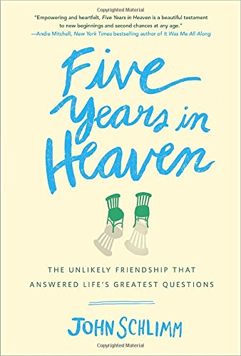 9780553446579: Five Years in Heaven: The Unlikely Friendship That Answered Life's Greatest Questions