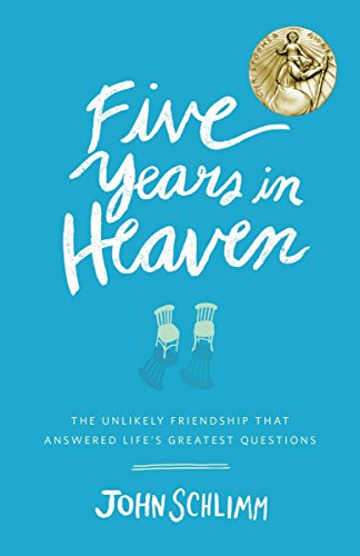 9780553446609: Five Years in Heaven: The Unlikely Friendship That Answered Life's Greatest Questions