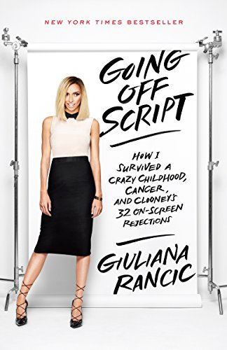 9780553446685: Going off Script: How I Survived a Crazy Childhood, Cancer, and Clooney's 32 on-Screen Rejections