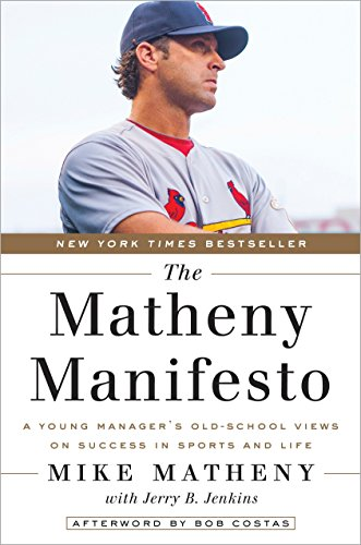 9780553446692: The Matheny Manifesto: A Young Manager's Old-School Views on Success in Sports and Life