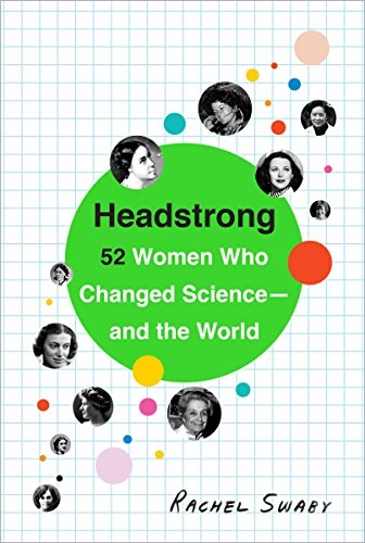 9780553446791: Headstrong: 52 Women Who Changed Science-and the World