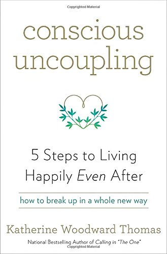 9780553446999: Conscious Uncoupling: 5 Steps to Living Happily Even After
