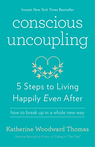 9780553447019: Conscious Uncoupling: 5 Steps to Living Happily Even After