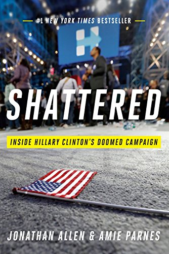9780553447088: Shattered: Inside Hillary Clinton's Doomed Campaign