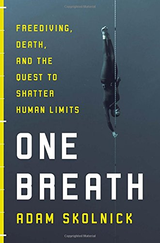 9780553447484: One Breath: Death, Free Diving, and the Quest to Shatter Human Limits