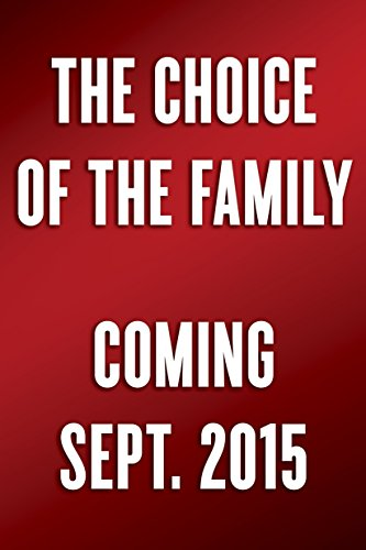9780553447538: The Choice of the Family: A Call to Wholeness, Abundant Life, and Enduring Happiness