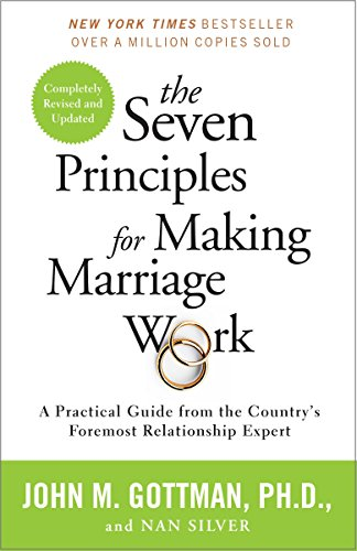 9780553447712: The Seven Principles for Making Marriage Work: A Practical Guide from the Country's Foremost Relationship Expert
