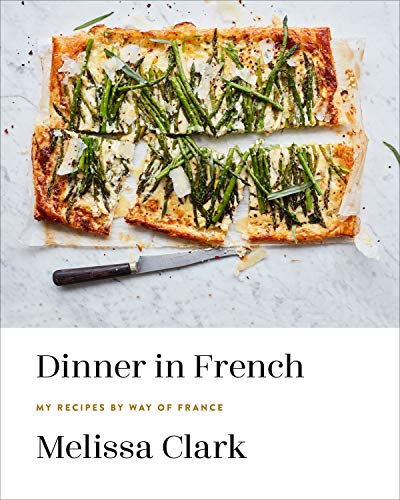 Book Cover: Dinner in French: My Recipes by Way of France