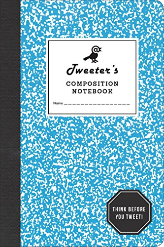 9780553448306: Tweeter's Composition Notebook: Think Before You Tweet