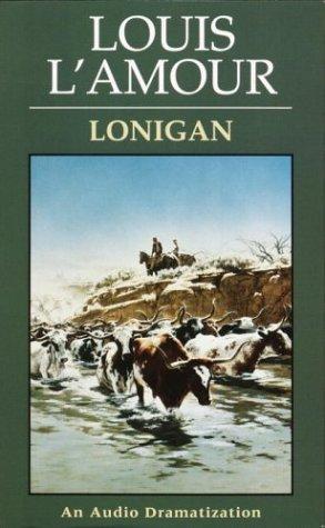 9780553451740: Lonigan (Louis L'Amour)