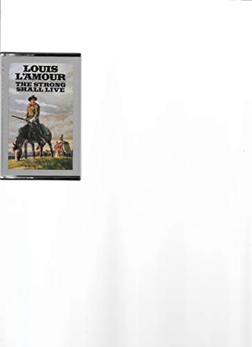 9780553452044: The Strong Shall Live (Louis L'Amour)