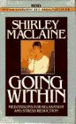 Going Within: Maclaine, Shirley
