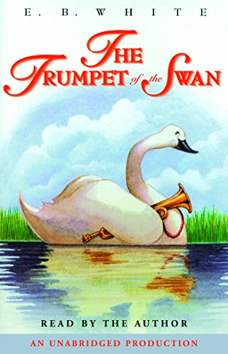 The Trumpet of the Swan (4 CD Set) (9780553455328) by E. B. White