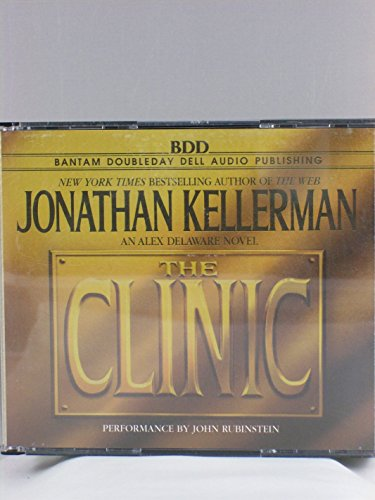 The Clinic (Alex Delaware, No. 11): Kellerman, Jonathan