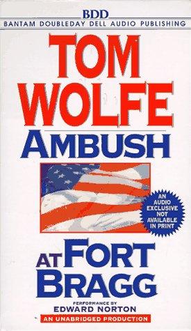 Ambush at Fort Bragg: Tom Wolfe