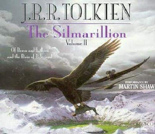 9780553455830: The Silmarillion, Vol. 2; Of Beren and Luthien and the Ruin of Beleriand. Performance by Martin Shaw