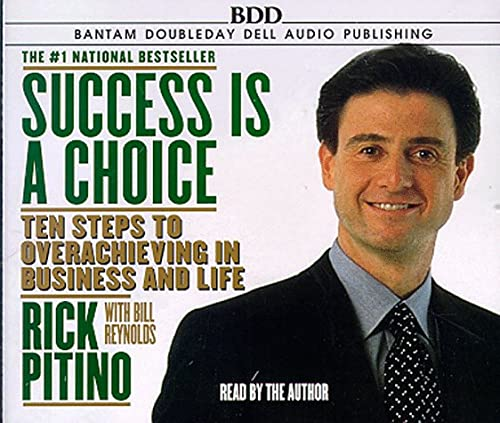 9780553455878: Success Is a Choice: 10 Steps to Overachieving in Business and Life