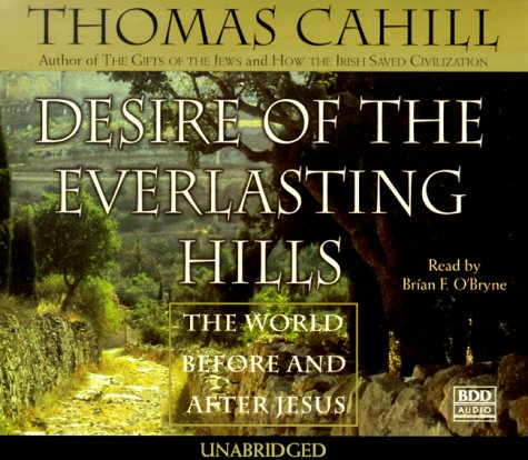 9780553456615: Desire of the Everlasting Hills: The World Before and After Jesus