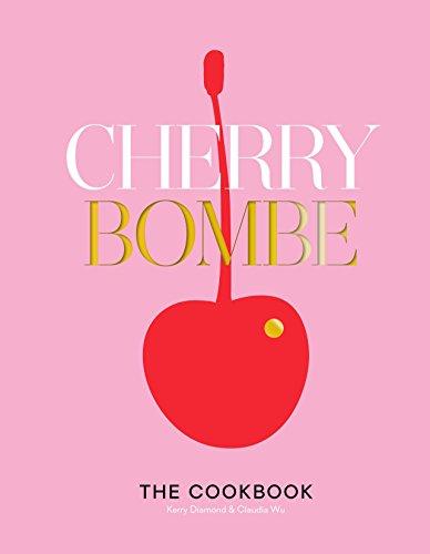 Cherry Bombe The Cookbook