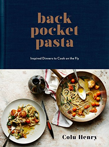 9780553459746: Back Pocket Pasta: Inspired Dinners to Cook on the Fly