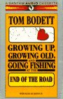 9780553470185: Growing Up, Growing Old & Going Fishing at the End of the Road