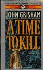 9780553470697: A Time to Kill (John Grisham)