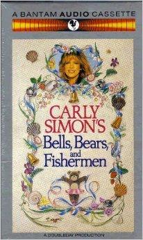 Carly Simon's Bells, Bears, and Fishermen: Simon, Carly
